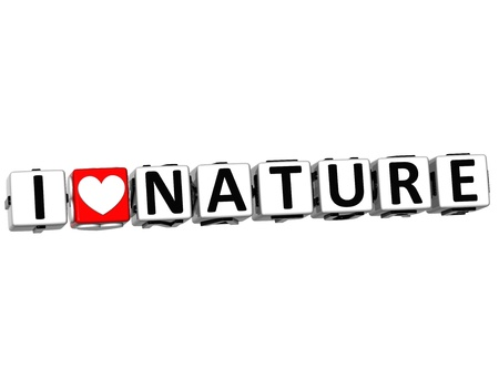 3D I Love Nature Button Click Here Block Text over white background photo