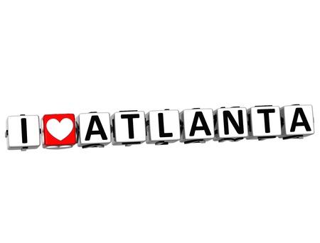 atlanta: 3D I Love Atlanta Button Click Here Block Text over white background