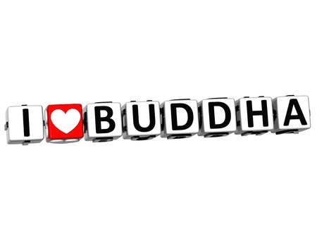 buddist: 3D I Love Buddha Button Click Here Block Text over white background Stock Photo