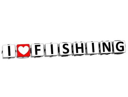 theather: 3D I Love Fishing Button Click Here Block Text over white background