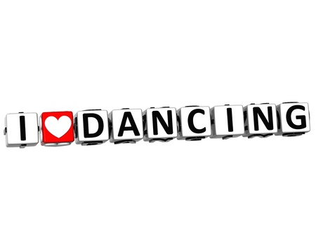 theather: 3D I Love Dancing Button Click Here Block Text over white background