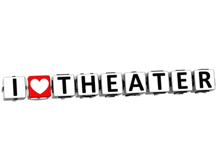 theather: 3D I Love Theater Button Click Here Block Text over white background
