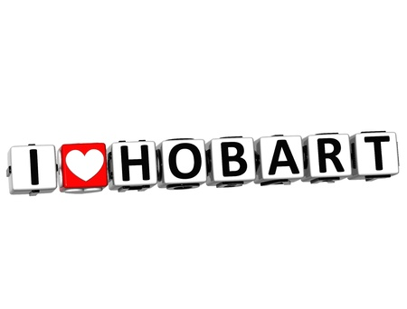 tasmania: 3D I Love Hobart Button Click Here Block Text over white background Stock Photo