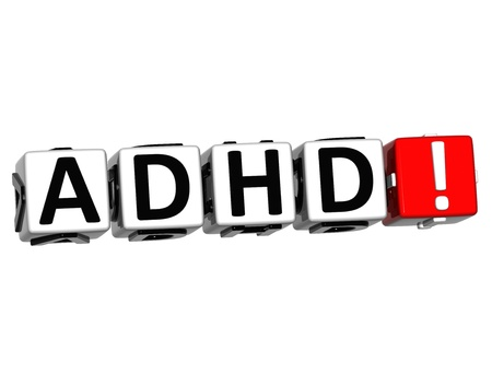 hyperactivity: 3D ADHD Button Click Here Block Text over white background