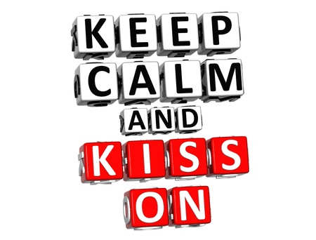 3D Keep Calm And Kiss On Button Click Here Block Text over white background photo