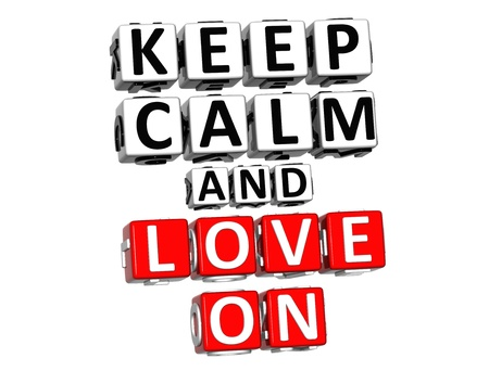 romance strategies: 3D Keep Calm And Love On Button Click Here Block Text over white background Stock Photo