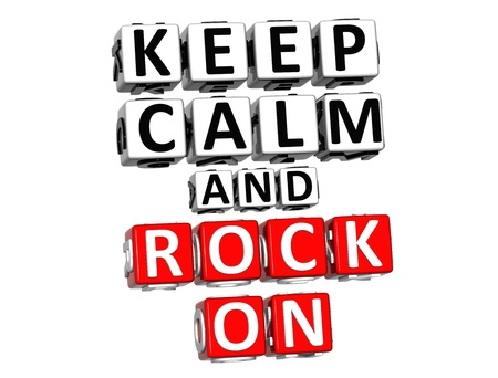 3D Keep Calm And Rock On Button Click Here Block Text over white background photo