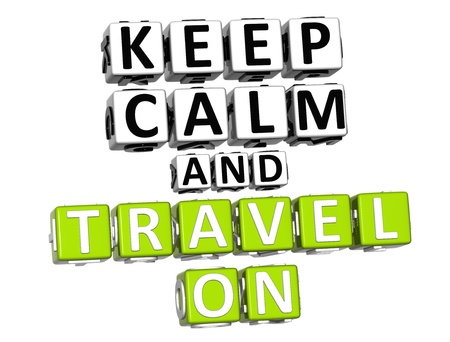 3D Keep Calm And Travel On Button Click Here Block Text over white background photo