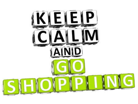 motto: 3D Keep Calm And Go Shopping Button Click Here Block Text over white background Stock Photo