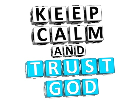 3D Keep Calm And Trust God Button Click Here Block Text over white background photo