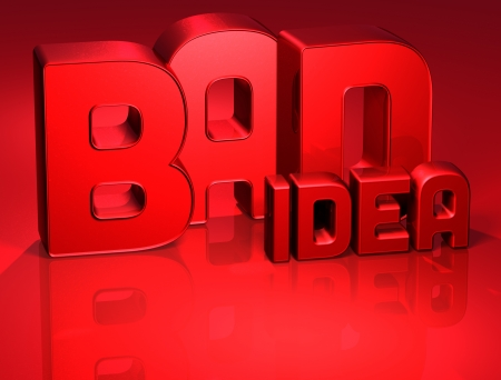 3D Word Bad Idea on red background Stock Photo - 17002350