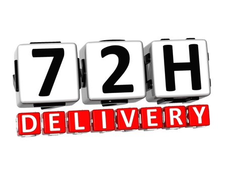 seventy two: 3D Seventy Two Hour Delivery Button Click Here Block Text over white background