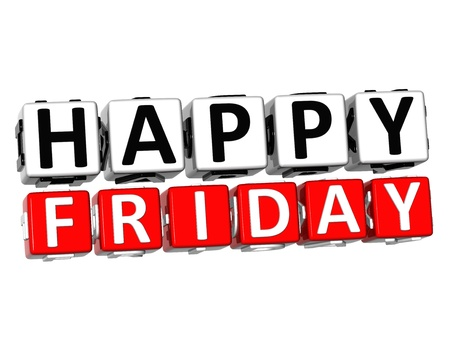 friday: 3D Happy Friday Button Click Here Block Text over white background
