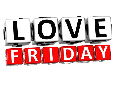 week end: 3D Love Friday Button Click Here Block Text over white background