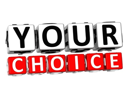 best choice: 3D Your Choice Button Click Here Block Text over white background