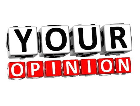 3D Your Opinion Button Click Here Block Text over white background Stock Photo - 17032021