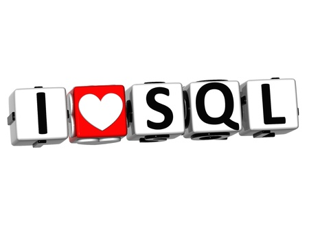 3D I Love SQL Button Click Here Block Text over white background photo