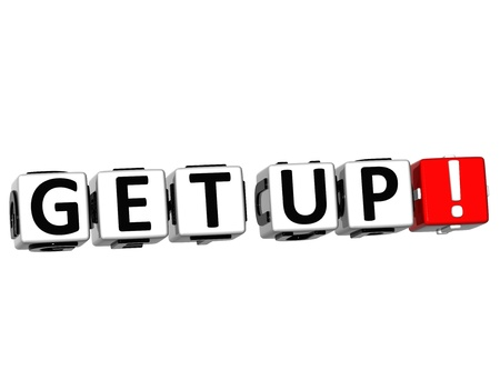 get up: 3D Get Up Button Click Here Block Text over white background