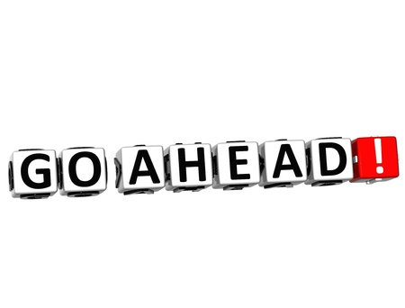 seguir adelante: 3D Go Ahead! Bot�n Haga clic aqu� bloque de texto sobre fondo blanco