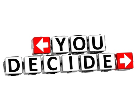 3D You Decide Button Click Here Block Text over white background photo