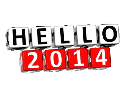 3D Hello 2014  Button Click Here Block Text over white background