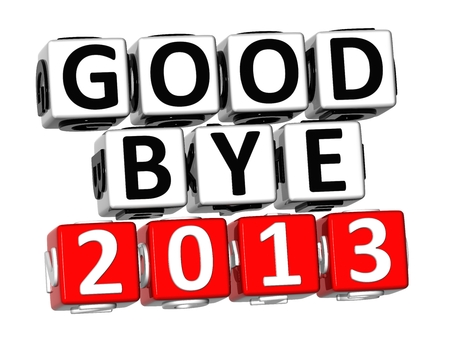 3D Good Bye 2013 Button Click Here Block Text over white background  photo