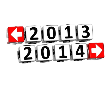 3D Year 2013 year 2014 Button Click Here Block Text over white background