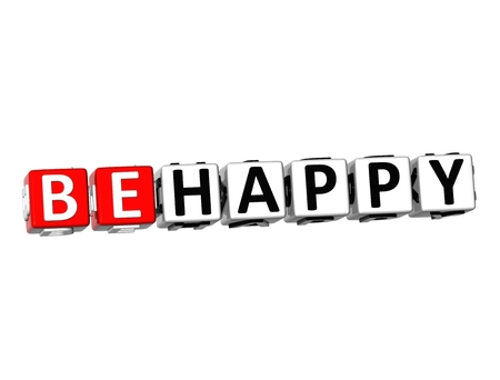 3D Word Be Happy on white background photo