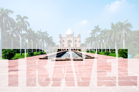 mughal empire: Word TRAVEL over Safdarjungs Tomb is a garden tomb in a marble mausoleum in Delhi, India Stock Photo