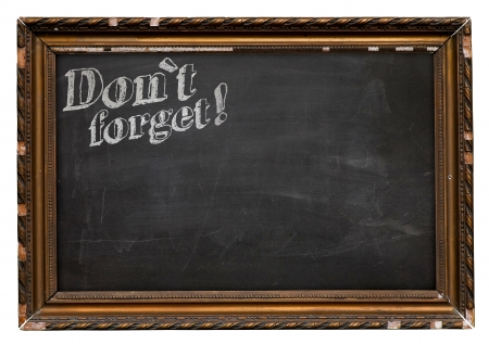 Old Cracked Wooden Picture Frame Chalkboard Blackboard Don`t Forget! isolated on white background