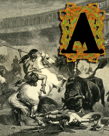 bull fight: Luxurious Victorian initials letter A, after a engraving  A bull fight  edited by The Graphic - London, circa 1878
