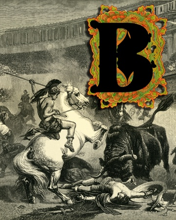 bull fight: Luxurious Victorian initials letter B, after a engraving  A bull fight  edited by The Graphic - London, circa 1878