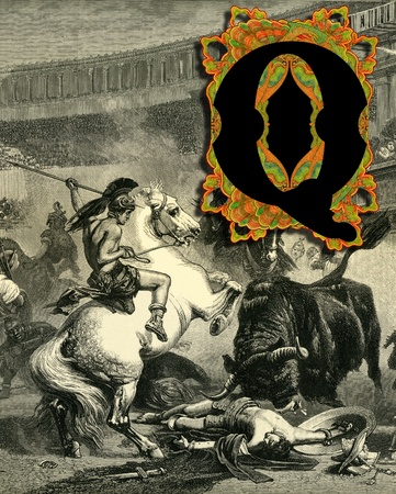 bull fight: Luxurious Victorian initials letter Q, after a engraving  A bull fight  edited by The Graphic - London, circa 1878