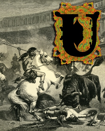 bull fight: Luxurious Victorian initials letter U, after a engraving  A bull fight  edited by The Graphic - London, circa 1878  Stock Photo