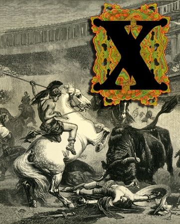 casque: Luxurious Victorian initials letter X, after a engraving  A bull fight  edited by The Graphic - London, circa 1878