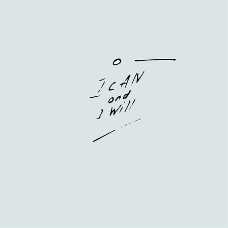 I can and i will. Vector hand drawn quote template. Quote vector template.