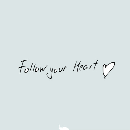 follow your heart - quote text Vettoriali