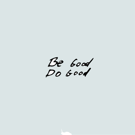 be good do good, Vector hand drawn quote template. Stok Fotoğraf - 114947584