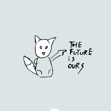 the future is yours, Vector hand drawn quote template. Illustration