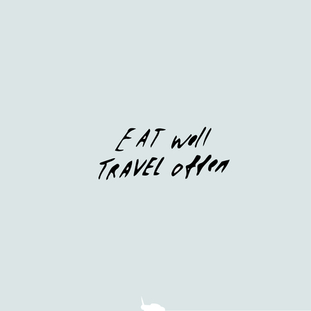 eat well travel often, Vector hand drawn quote template.