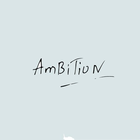Ambition quote, inspiration, hand drawn quote template.