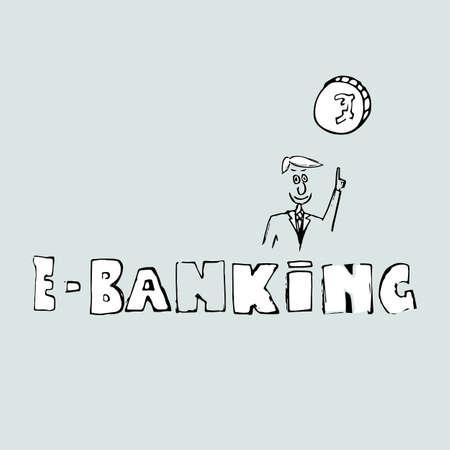 e-banking concept, inscription on blue background and businessman Illustration