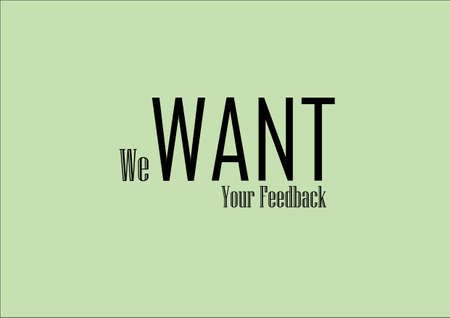 We want your feedback concept. Vector illustration on a green background.