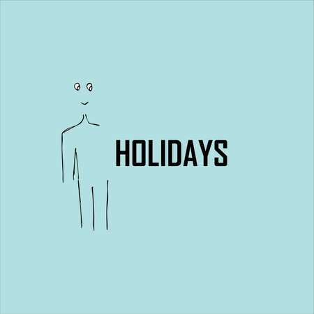 Holidays  creative concept. The inscription on a blue background. Illustration