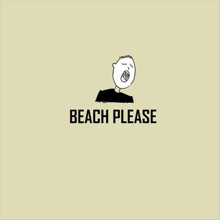 beach please creative concept, vector illustration, man and inscription Illustration