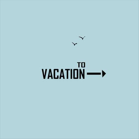 To vacation lettering. Summer travel creative concept. Vector illustration. Illustration