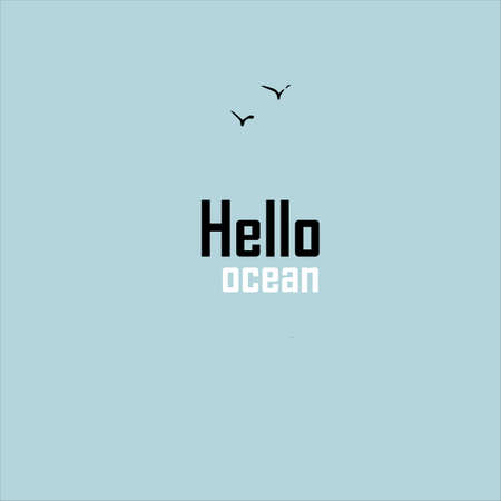Hello ocean  concept. Text on a blue background. Vector illustration.