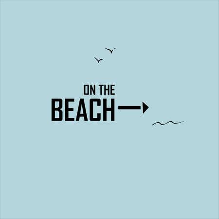 Holidays. Pointer to the beach. Summer vacation idea, illustration.