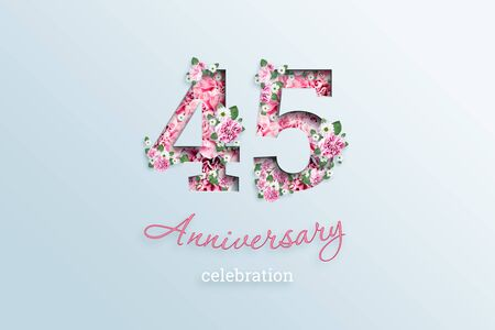 Creative background, the inscription 45 number and anniversary celebration textis flowers, on a light background. Anniversary concept, birthday, celebration event, template, flyer.