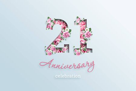Creative background, the inscription 21 number and anniversary celebration textis flowers, on a light background. Anniversary concept, birthday, coming of age, event celebration, template, flyer.